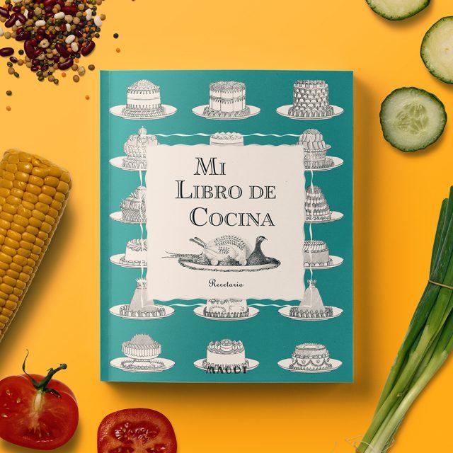 Mi Libro de Cocina : Recetario – Organizado en secciones según el tipo de plato