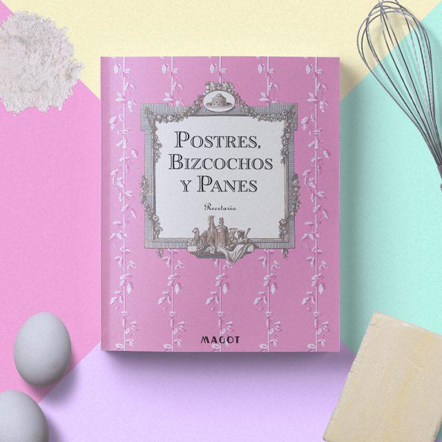 Postres, bizcochos y panes : Recetario - by MAGOT Books