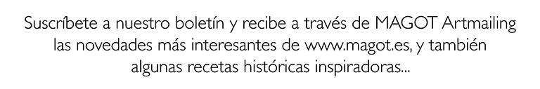 Suscríbete al Boletín MAGOT y recibe las novedades más interesantes de www.magot.es